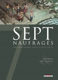7 naufragés, bd chez Delcourt de Andoryss, Semedo, Georges