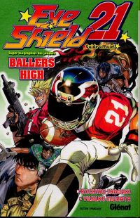 Eyeshield 21 - Ballers High : , manga chez Glénat de Inagaki, Murata