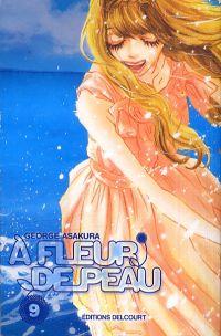A fleur de peau T9, manga chez Delcourt de Kusakawa, Asakura