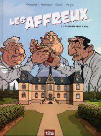 Les Affreux T1 : Dumont père et Fils (0), bd chez 12 bis de Marniquet, Chanoinat, Vergne, Grand, Boubette