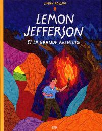 Lemon Jefferson : ...et la grande aventure (0), bd chez 2024 de Roussin