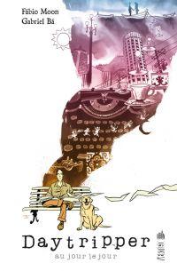 Daytripper : Au jour le jour (0), comics chez Urban Comics de Moon, Ba, Stewart