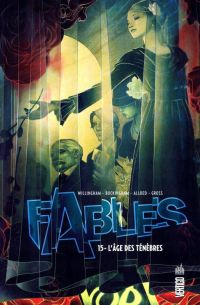 Fables – Softcover, T15 : L'âge des ténèbres (0), comics chez Urban Comics de Willingham, Allred, Hahn, Buckingham, Gross, Loughridge, Allred, Pepoy, Jean