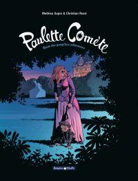 Paulette comète T2 : Reine des gangsters par intérim (0), bd chez Dargaud de Sapin, Rossi, Spitéri