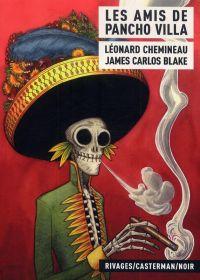 Les Amis de Pancho Villa, bd chez Casterman de Blake, Chemineau, Dumas, Smulkowski