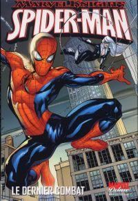 Spider-Man : Le dernier combat - Marvel Knights (0), comics chez Panini Comics de Millar, Cho, Dodson, Martin, Hannin