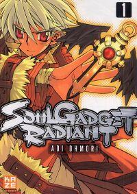 Soul Gadget Radiant T1, manga chez Kazé manga de Oomori
