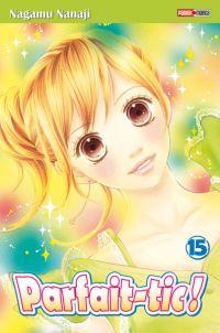 Parfait-tic ! T15, manga chez Panini Comics de Nanaji