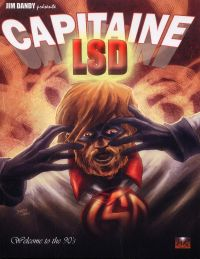 Capitaine LSD T1 : Welcome to the 90's (0), comics chez Réflexions de Jim Dandy