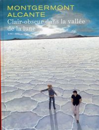 Clair-obscur dans la vallée de la lune, bd chez Dupuis de Alcante, Montgermont