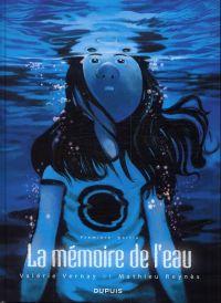 La Mémoire de l'eau T1, bd chez Dupuis de Reynes, Vernay