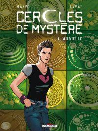 Les Cercles de mystère T1 : Murielle (0), bd chez Delcourt de Makyo, Laval