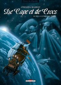 De cape et de crocs – cycle 1, T10 : De la lune à la Terre (0), bd chez Delcourt de Ayroles, Masbou