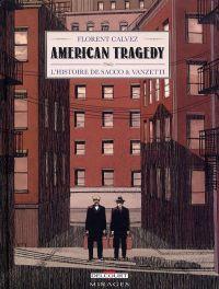 American tragedy : L'histoire de Sacco et Vanzetti (0), bd chez Delcourt de Calvez