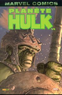 Hulk – Marvel Monster, T3 : Planète Hulk (1/2) (0), comics chez Panini Comics de David, Pak, Rogers, Lee, Lopresti, Pagulayan, Nino, Oeming, Kindzierski, Martin, Studio F, Sotomayor, Chung, Ladrönn