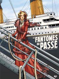 Les Fantômes du passé T1 : Le condamné du Titanic (0), bd chez Emmanuel Proust Editions de Seiter, Brahy, Tumelaire