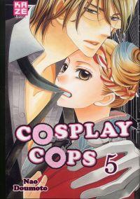 Cosplay cops T5, manga chez Kazé manga de Doumoto
