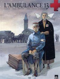 L'ambulance 13 – cycle 1, T2 : Au nom des hommes (0), bd chez Bamboo de Cothias, Ordas, Mounier, Bouët