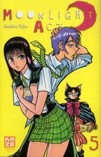 Moonlight act  T5, manga chez Kazé manga de Fujita