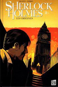 Sherlock Holmes T2 : Les origines 2/2 (0), comics chez Soleil de Beatty, Indro, Aviña