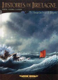 Histoires de Bretagne T1 : Jusqu'au bout de la Terre (0), bd chez Soleil de Debois, Sandro, Lacroix