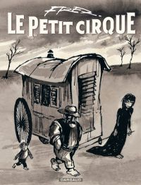 Le Petit cirque, bd chez Dargaud de Aristides