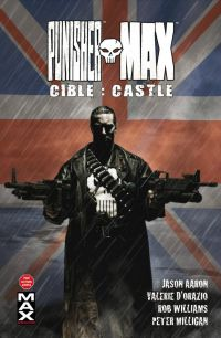 Punisher Max T3 : Cible : Castle (0), comics chez Panini Comics de d'Orazio, Aaron, Milligan, Williams, Campbell, Juan Jose Ryp, Boschi, Hollowell, Mossa, Loughridge, Brown, Bradstreet