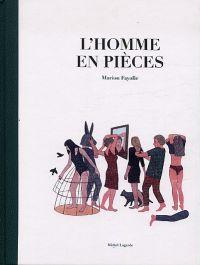 L'Homme en pièces, bd chez Michel Lagarde de Fayolle