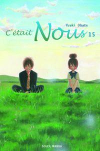 C'était Nous T15 : , manga chez Soleil de Obata