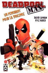 Deadpool Max T1 : Un penchant pour la violence (0), comics chez Panini Comics de Lapham, Baker