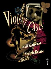 Violent Cases, comics chez Urban Comics de Gaiman, McKean