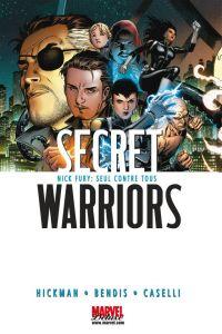 Secret Warriors T1 : Nick Fury : Seul contre tous (0), comics chez Panini Comics de Hickman, Bendis, Caselli, McGuinness, Vitti, Gho, Sotomayor, Rudoni, Cheung