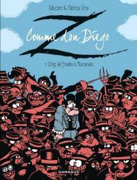 Z comme Don Diego T1 : Coup de foudre à l'hacienda (0), bd chez Dargaud de Fabcaro, Erre, Greff