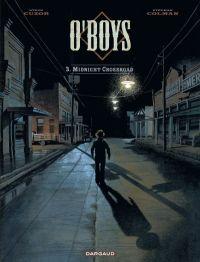 O'boys T3 : Midnight crossroad (0), bd chez Dargaud de Cuzor, Colman, Versaevel