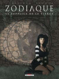Zodiaque T6 : Le supplice de la vierge (0), bd chez Delcourt de Corbeyran, Lannoy