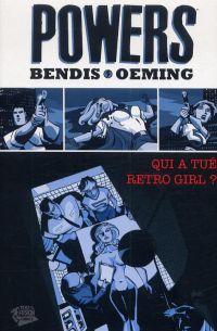 Powers – 2ème édition - Panini Comics, T1 : Qui a tué Rétro Girl ? (0), comics chez Panini Comics de Bendis, Oeming, Garrahy