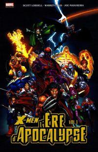 X-Men - L'ère d'Apocalypse T1, comics chez Panini Comics de Ellis, Mackie, Lobdell, Waid, Nicieza, Larroca, Lashley, Daniel, Madureira, Dodson, Epting, Arlem, Cruz, Webb, Digital Chameleon, Rosas, Javins, Buccellato