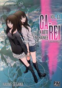 Ga-Rei - La bête enchaînée T12, manga chez Pika de Segawa