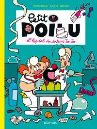 Petit Poilu T11 : L'Hôpital des docteurs Toc-Toc (0), bd chez Dupuis de Fraipont, Bailly