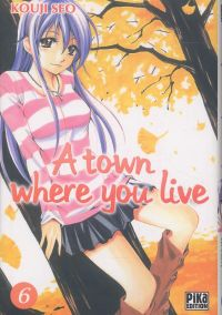 A Town where you live T6, manga chez Pika de Kouji