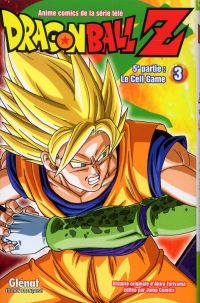 Dragon Ball Z – cycle 5 : Le cell game , T3, manga chez Glénat de Toriyama
