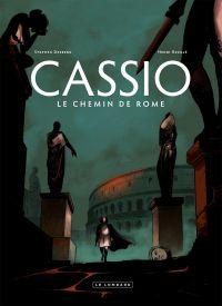 Cassio T5 : Le chemin de Rome (0), bd chez Le Lombard de Desberg, Reculé, Denoulet