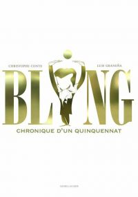 Bling! : Chronique d'un quinquennat (0), bd chez Michel Lagarde de Conte, Granena