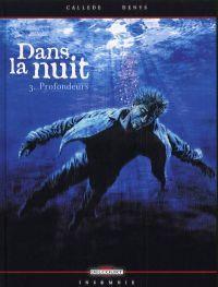 Dans la nuit T3 : Profondeurs (0), bd chez Delcourt de Callede, Denys, Hubert