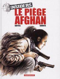 Insiders T4 : Le piège Afghan (0), bd chez Dargaud de Garreta, Bartoll, Kness