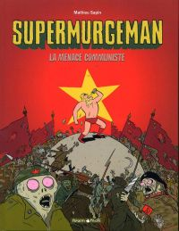 Supermurgeman T2 : La menace communiste (0), bd chez Dargaud de Sapin