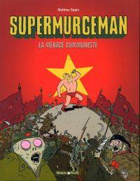 Supermurgeman T2 : La menace communiste (0), bd chez Dargaud de Sapin