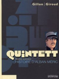 Quintett T2 : Histoire d'Alban Méric (0), bd chez Dupuis de Giroud, Gillon, Hubert