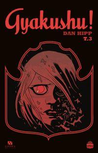 Gyakushu! T3, comics chez Ankama de Hipp, Yuck