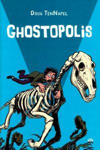 Ghostopolis, comics chez Milady Graphics de TenNapel, Rhodes, Garner